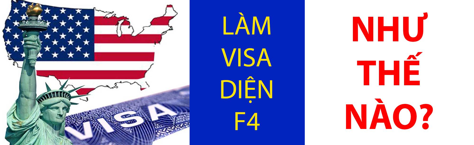 Làm visa diện F4 như thế nào?